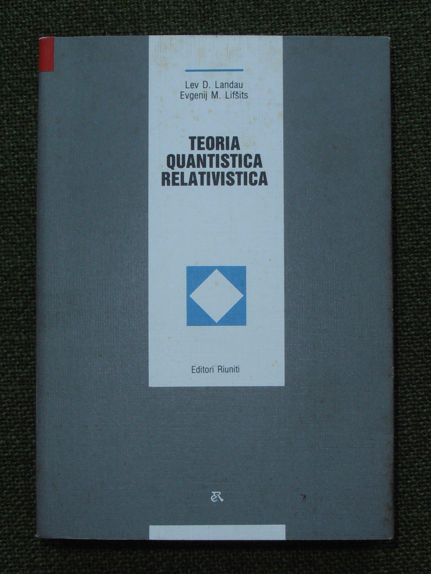 Teoria Quantistica relativistica (Fisica teorica 4)